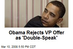 Obama Rejects VP Offer as 'Double-Speak'