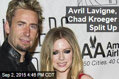 Avril Lavigne, Chad Kroeger Split Up