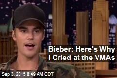 Bieber: Here's Why I Cried at the VMAs