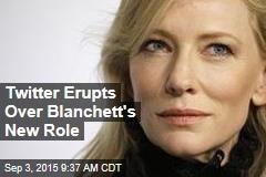 Twitter Erupts Over Blanchett's New Role