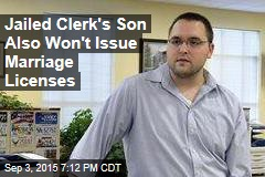 Jailed Clerk's Son Also Won't Issue Marriage Licenses