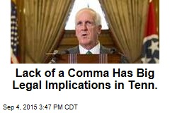 Lack of a Comma Has Big Legal Implications in Tenn.
