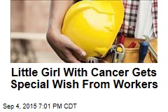 Little Girl With Cancer Gets Special Wish From Workers