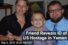 Family Reveals ID of US Hostage in Yemen