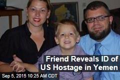 Family Reveals ID of US Hostage in Yemen