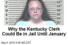 Why the Kentucky Clerk Could Be in Jail Until January