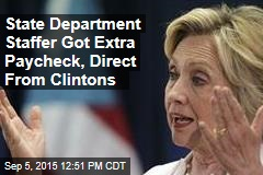 State Department Staffer Got Extra Paycheck, Direct From Clintons