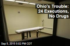 Ohio Still Can't Find Drugs Needed For Executions