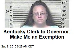 Kentucky Clerk to Governor: Make Me an Exemption