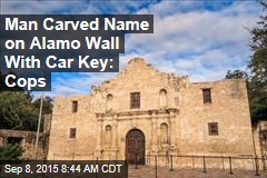 Man Carved Name on Alamo Wall With Car Key: Cops