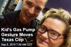 Kid's Gas Pump Gesture Moves Texas Cop
