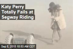 Katy Perry Totally Fails at Segway Riding