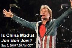 Is China Mad at Jon Bon Jovi?