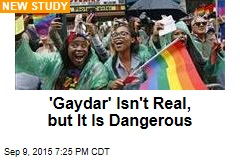 'Gaydar' Isn't Real, but It is Dangerous
