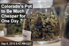 Colorado's Pot to Be Much Cheaper for One Day