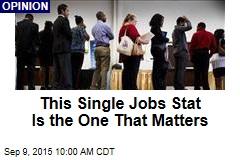 This Single Jobs Stat Is the One That Matters