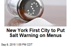 New York First City to Put Salt Warning on Menus