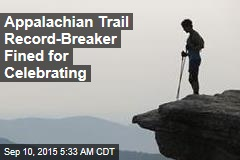 Appalachian Trail Record-Breaker Fined for Celebrating