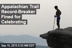 Appalachian Trail Record-Breaker Fined for Celebrating