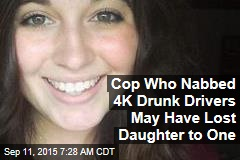 Cop Who Nabbed 4K Drunk Drivers May Have Lost Daughter to One