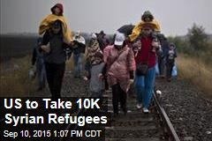 US to Take 10K Syrian Refugees