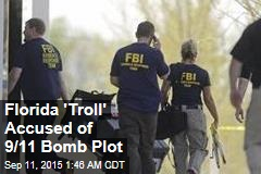 Florida 'Troll' Accused of 9/11 Bomb Plot