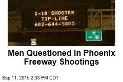 Men Questioned in Phoenix Freeway Shootings