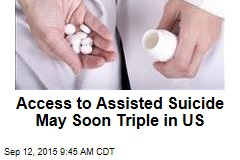 Access to Assisted Suicide May Soon Triple in US