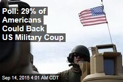 Poll: 29% of Americans Could Back Military Coup