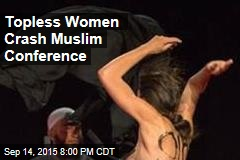 Topless Protesters Crash Muslim Conference