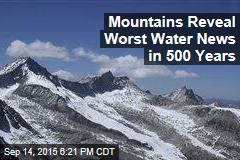 California Mountains Reveal Worst Water News in 500 Years