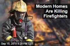 Modern Homes Are Killing Firefighters