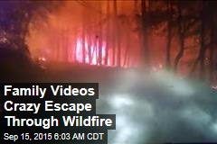 Family Videos Crazy Escape Through Wildfire