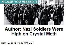 Author: Nazi Soldiers Were High on Crystal Meth