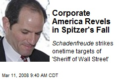 Corporate America Revels in Spitzer's Fall