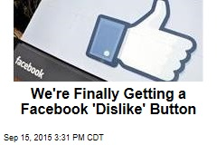 We're Finally Getting a Facebook 'Dislike' Button