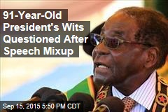 91-Year-Old President's Wits Questioned After Speech Mixup