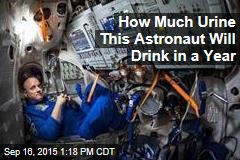 How Much Urine This Astronaut Will Drink in a Year
