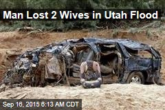 Man Lost 2 Wives in Utah Flood