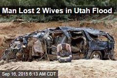 Man Lost 2 Wives in Utah Flood
