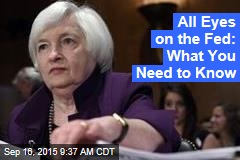 All Eyes on the Fed: What You Need to Know