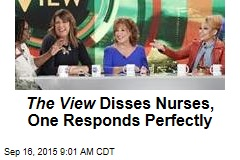The View Disses Nurses, One Responds Perfectly