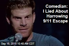 Comedian: I Lied About Harrowing 9/11 Escape