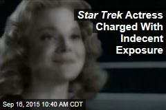Star Trek Actress Charged With Indecent Exposure