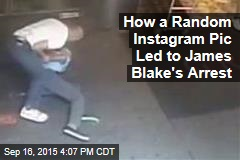 How a Random Instagram Pic Led to James Blake's Arrest
