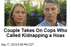 Couple Takes On Cops Who Called Kidnapping a Hoax