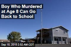 Boy Who Killed 2 at 8 Can Go Back to School