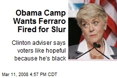 Obama Camp Wants Ferraro Fired for Slur