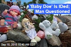 'Baby Doe' Is IDed; Man Questioned