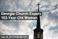 Georgia Church Expels 103-Year-Old Woman